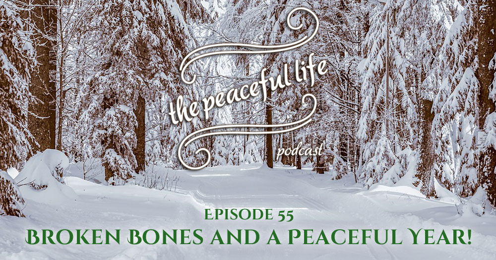 The peaceful life podcast – episode 55